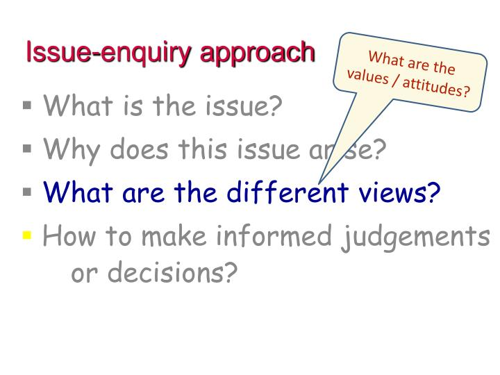 Issue-enquiry approach