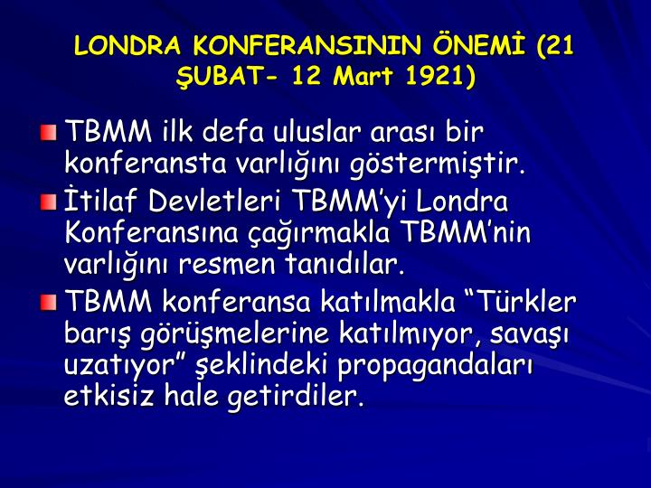 LONDRA KONFERANSININ ÖNEMİ (21 ŞUBAT- 12 Mart 1921)
