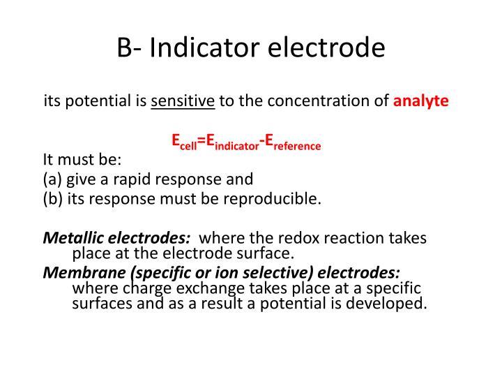 B- Indicator electrode