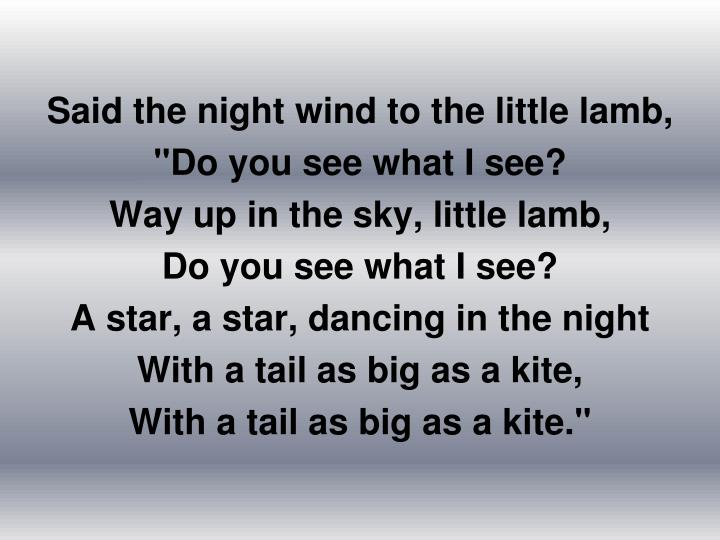 Said the night wind to the little lamb,