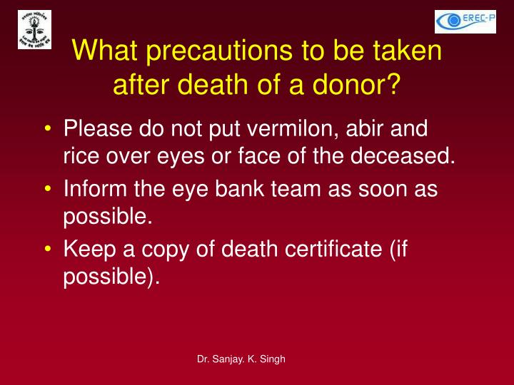 What precautions to be taken after death of a donor?