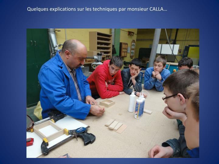 Quelques explications sur les techniques par monsieur CALLA…