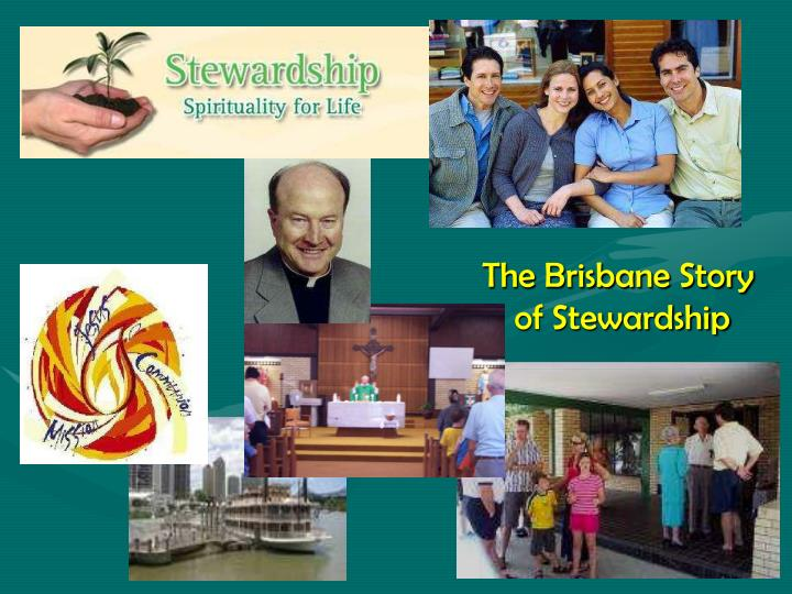 The brisbane story of stewardship