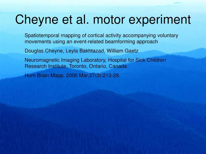 Cheyne et al. motor experiment