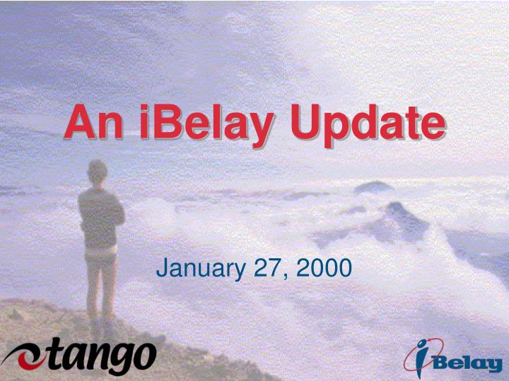 An ibelay update