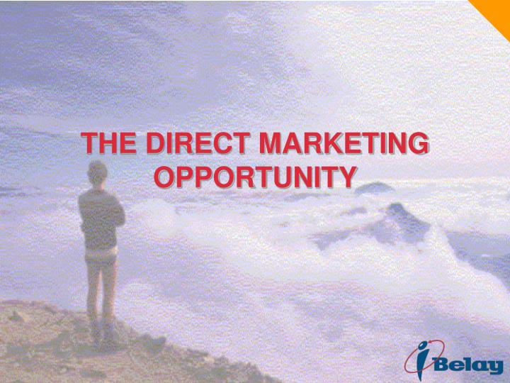 THE DIRECT MARKETING OPPORTUNITY
