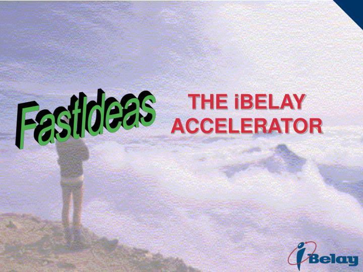 THE iBELAY ACCELERATOR