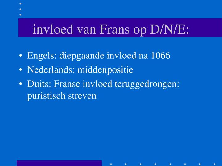 invloed van Frans op D/N/E: