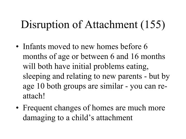 Disruption of Attachment (155)