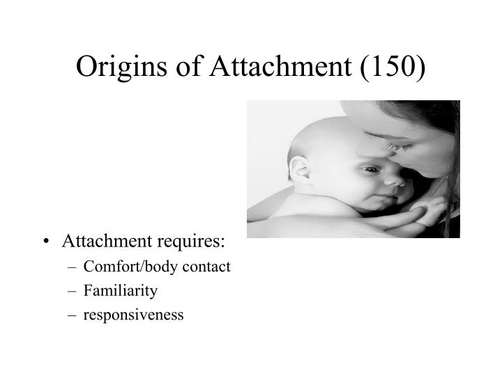 Origins of Attachment (150)
