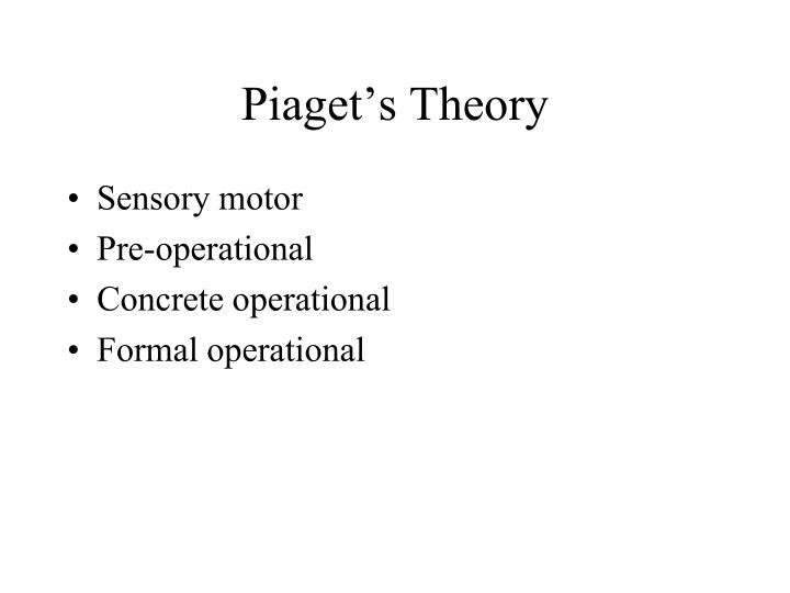 Piaget's Theory