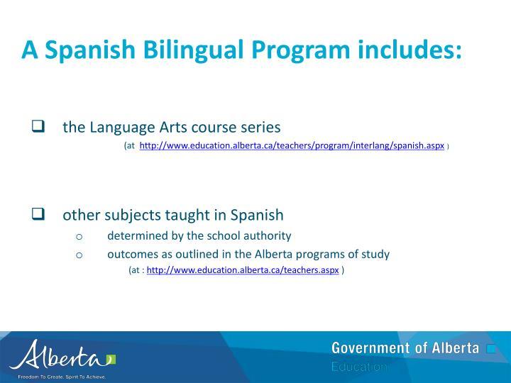 A Spanish Bilingual Program includes: