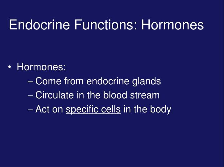 Endocrine Functions: Hormones