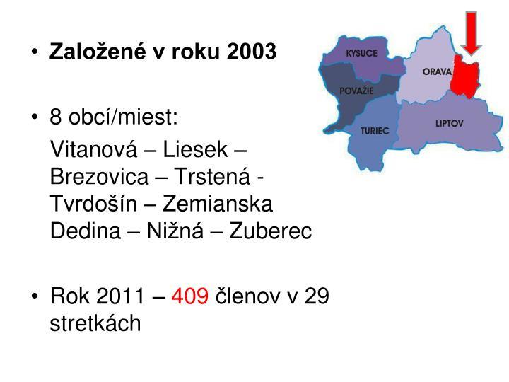 Založené v roku 2003