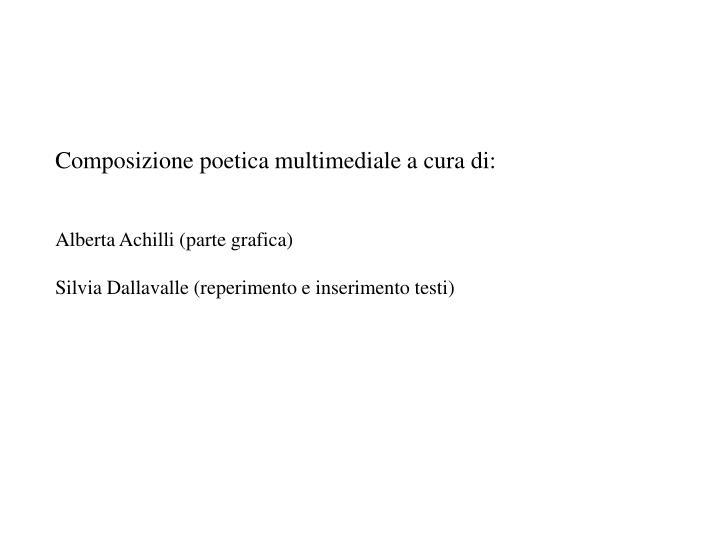 Composizione poetica multimediale a cura di: