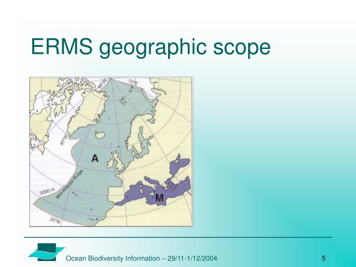 ERMS geographic scope