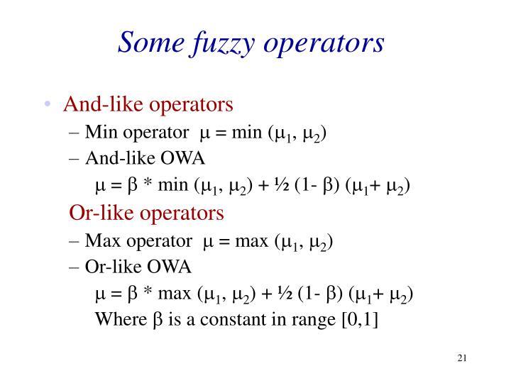 Some fuzzy operators