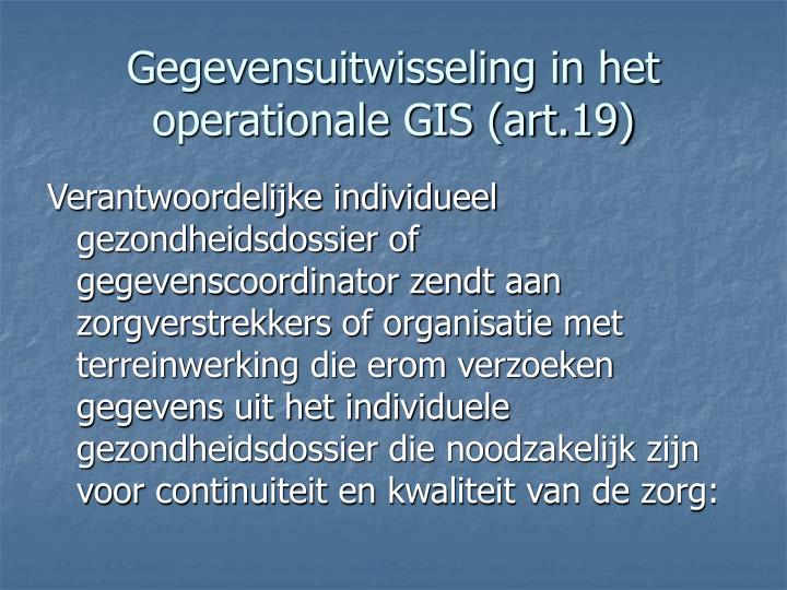 Gegevensuitwisseling in het operationale GIS (art.19)