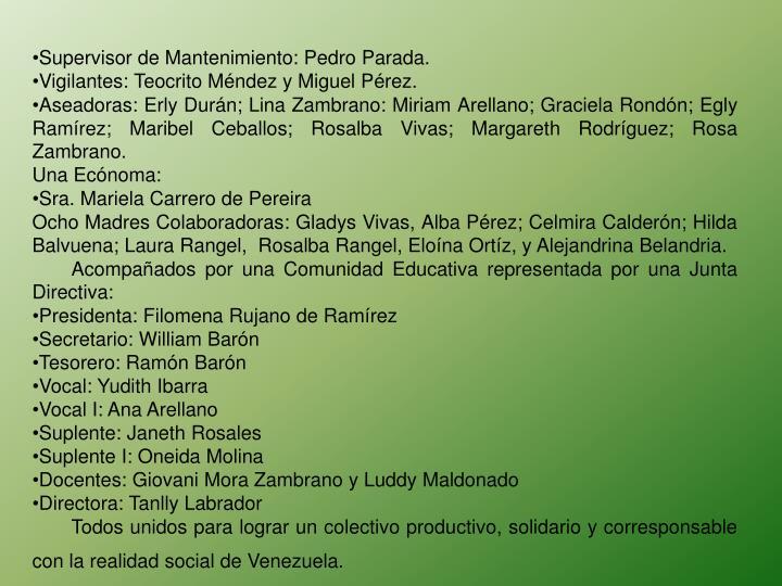 Supervisor de Mantenimiento: Pedro Parada.