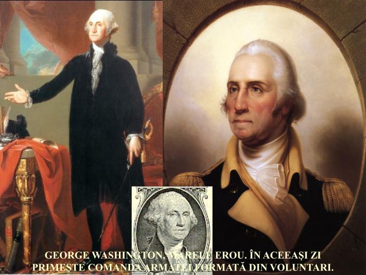 GEORGE WASHINGTON, MARELE EROU. ÎN ACEEAŞI ZI