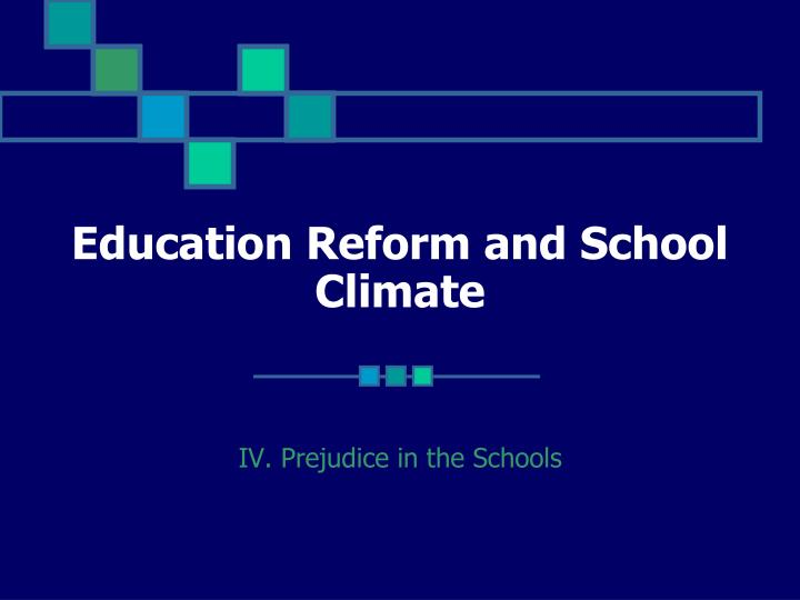 Education Reform and School Climate