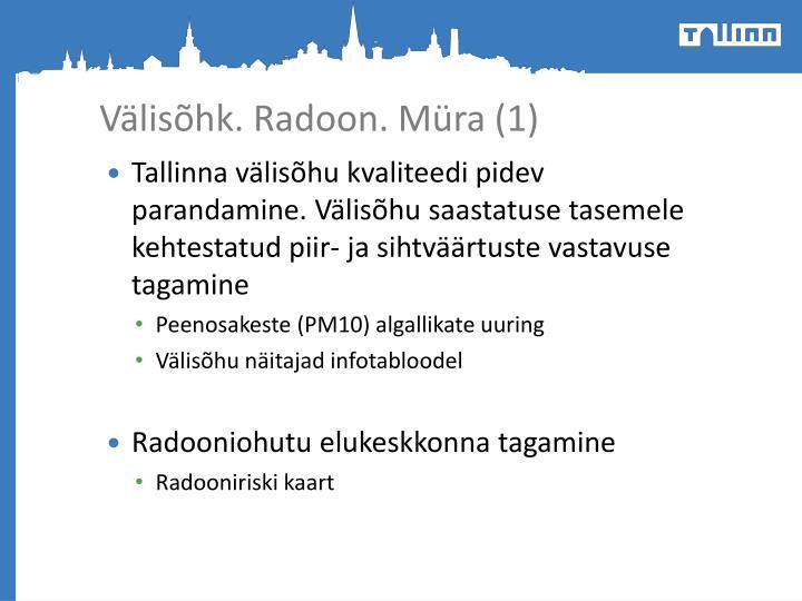 Välisõhk. Radoon. Müra (1)