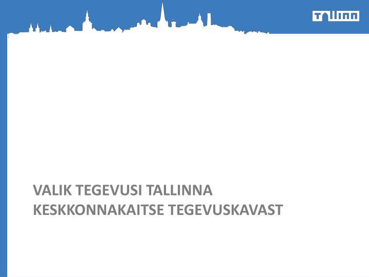 Valik tegevusi Tallinna keskkonnakaitse tegevuskavast