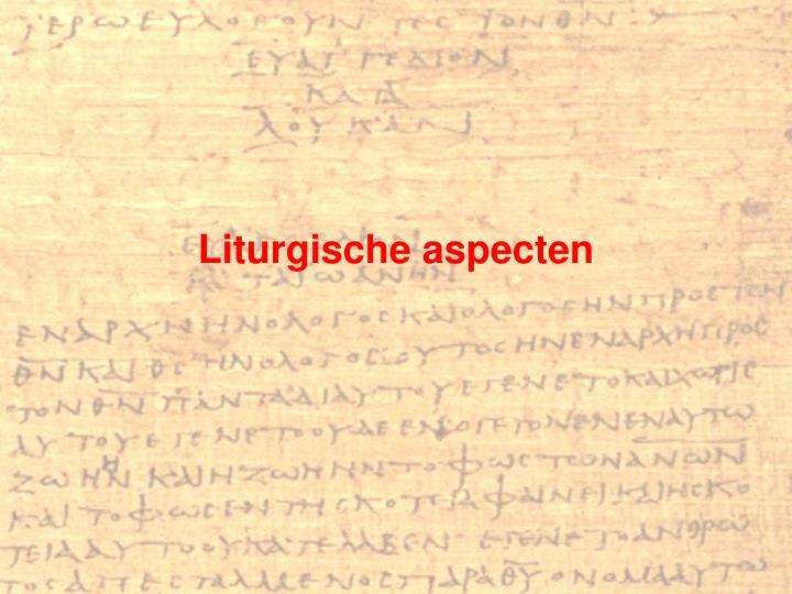 Liturgische aspecten