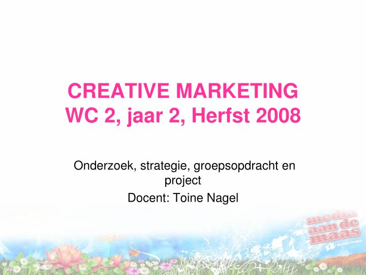 Creative marketing wc 2 jaar 2 herfst 2008
