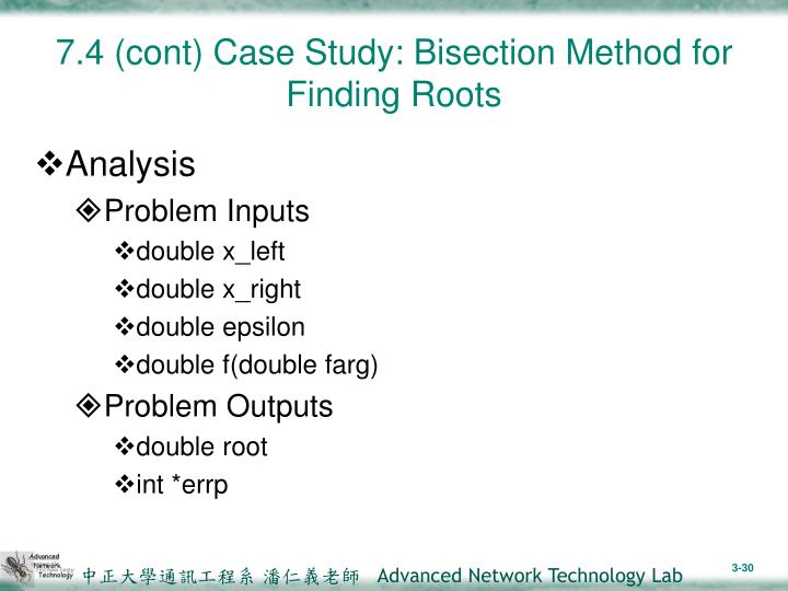 7.4 (cont) Case Study: Bisection Method for Finding Roots
