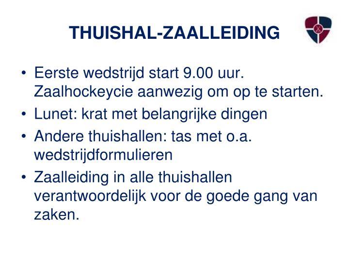 THUISHAL-ZAALLEIDING