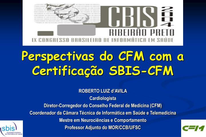 Perspectivas do CFM com a Certificação SBIS-CFM