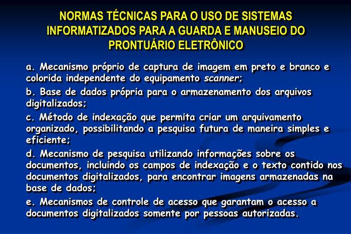 NORMAS TÉCNICAS PARA O USO DE SISTEMAS INFORMATIZADOS PARA A GUARDA E MANUSEIO DO PRONTUÁRIO ELETRÔNICO