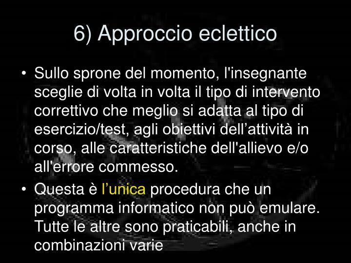 6) Approccio eclettico