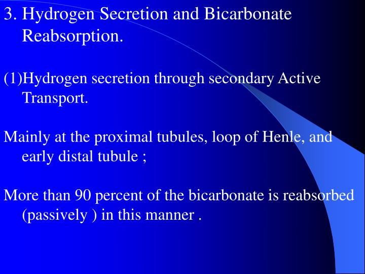 3. Hydrogen Secretion and Bicarbonate Reabsorption.