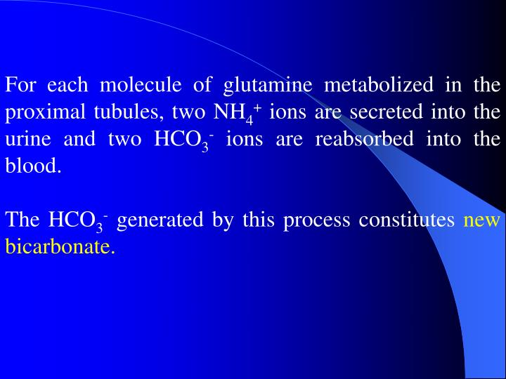 For each molecule of glutamine metabolized in the proximal tubules, two NH