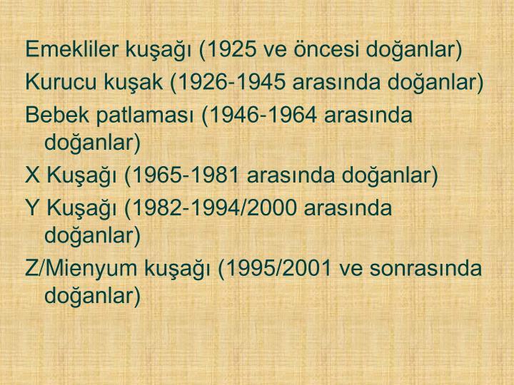 Emekliler kuşağı (1925 ve öncesi doğanlar)