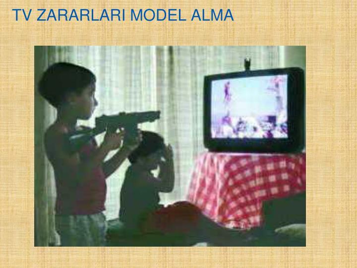 TV ZARARLARI MODEL ALMA