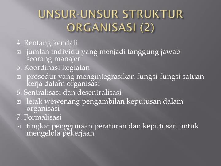 UNSUR-UNSUR STRUKTUR ORGANISASI (2)