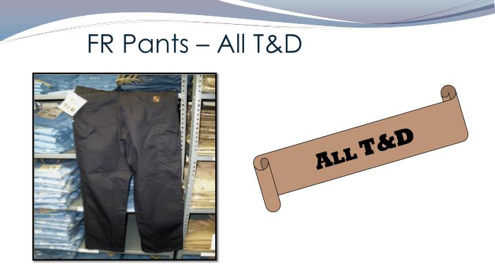 FR Pants – All T&D