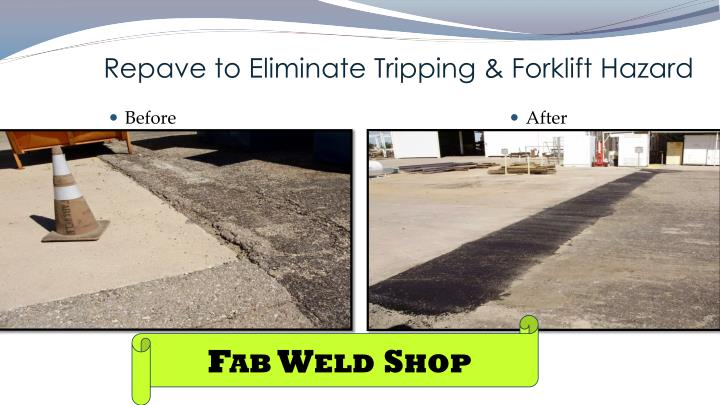 Repave to Eliminate Tripping & Forklift Hazard