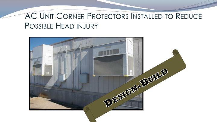 AC Unit Corner Protectors Installed to Reduce Possible Head injury