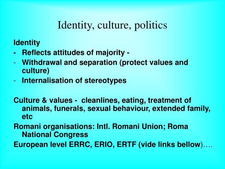 Identity, culture, politics