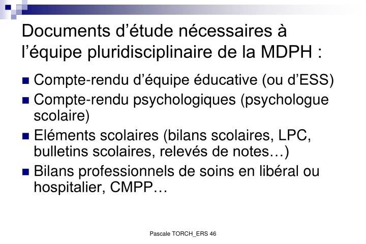 Documents d'étude nécessaires à l'équipe pluridisciplinaire de la MDPH :
