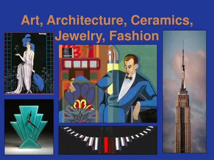 Art, Architecture, Ceramics, Jewelry, Fashion