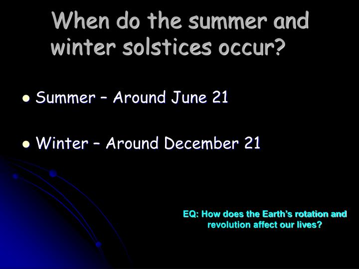 When do the summer and winter solstices occur?
