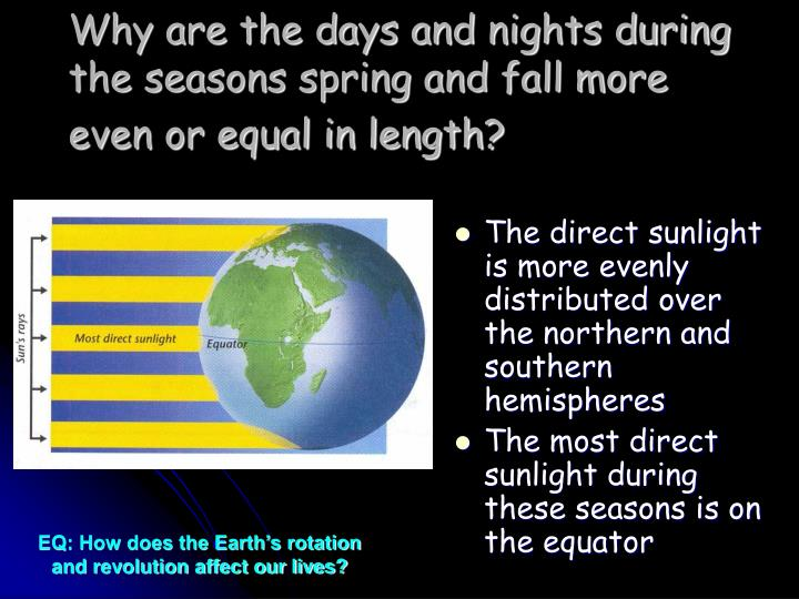 Why are the days and nights during the seasons spring and fall more even or equal in length?