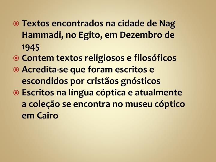 Textos encontrados na cidade de Nag Hammadi, no Egito, em Dezembro de 1945