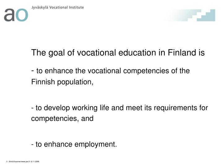 The goal of vocational education in Finland is