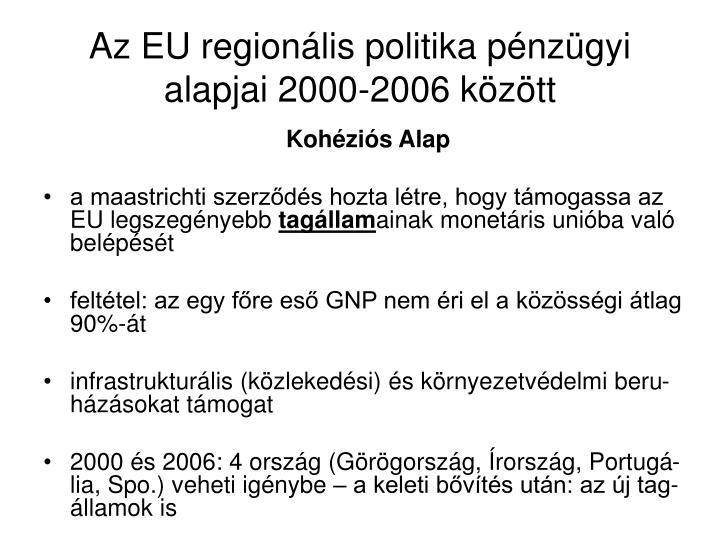Az EU regionális politika pénzügyi alapjai 2000-2006 között